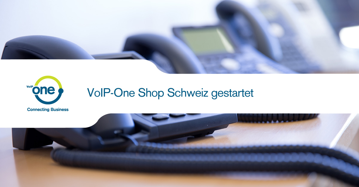 VoIP-One Shop Schweiz gestartet