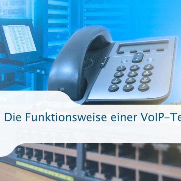 Die Funktionsweise einer VoIP-Telefonanlage