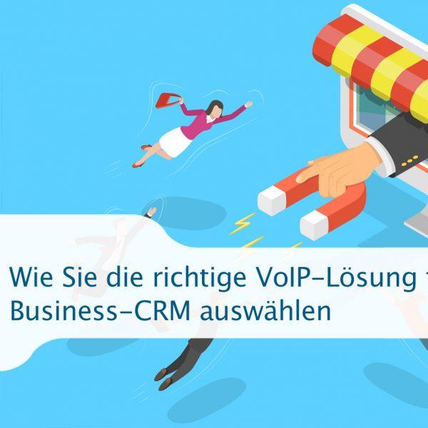 VoIP-Lösung für Ihr Business-CRM